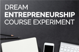Designing and Sharing a Dream Course for Entrepreneurship
